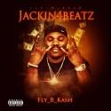 Fly B Kash - Jackin4Beatz mixtape cover art