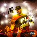 Fly Tye - Fly Shxt Only mixtape cover art
