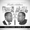 Hustla Ambition - Watch Me Work mixtape cover art