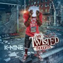K-Nine - My Twisted Thoughts mixtape cover art