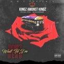 Kingz Amonst Kingz - Don't Wait Till I'm Dead mixtape cover art