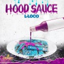 L-Loco - Hood Sauce mixtape cover art