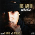 Most Wanted Featuring Trouble mixtape cover art