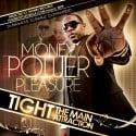 Tight - Money, Power, Pleasure mixtape cover art