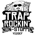 Young Nittz - Trap Rockin Non Stoppin  mixtape cover art