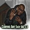 Big Chris - Camping Ain't Easy 2.5 mixtape cover art
