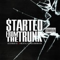 Started From The Trunk mixtape cover art