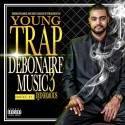 Young Trap - Debonaire Music 3 mixtape cover art