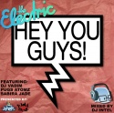 The Electric - Hey You Guys! mixtape cover art