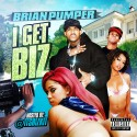 Brian Pumper - I Get Biz mixtape cover art