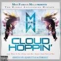 Mike Millz - Cloud Hoppin mixtape cover art