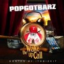 PopGotBarz - The Wake Up Call mixtape cover art