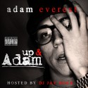 Adam Everest - Up And Adam mixtape cover art