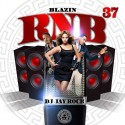 Blazin R&B 37 mixtape cover art
