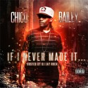 Chico Bailey - If I Never Made It mixtape cover art