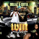 Dollaz & Gutta - Born To Win mixtape cover art