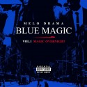 Melo Drama - Blue Magic (Magic Overnight) mixtape cover art