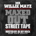 Mr Willie Mayz - Maxed Out mixtape cover art