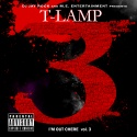 T-Lamp - I'm Out Chere 3 mixtape cover art