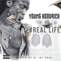 Young HoodRich - Real Life mixtape cover art