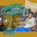 AJ Shawty - Better Late Than Never mixtape cover art