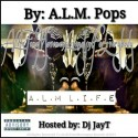 A.L.M. Pops - ALM LIFE mixtape cover art