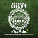 Bankroll Chevy - Tag Me In 2 mixtape cover art