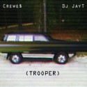 Crewe$ - Trooper mixtape cover art