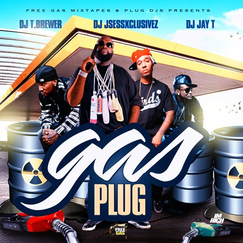 T.Brewer x DJ Jay T x DJ JSess Xclusivez – Gas Plug [Mixtape]