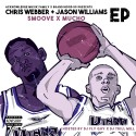 Smoove & Mucho - Chris Webber x Jason Williams EP mixtape cover art