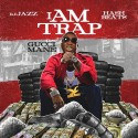 Gucci Mane  - I Am Trap mixtape cover art