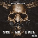 Migo Traffik - See No Evel mixtape cover art