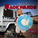 T-Yung - Aging BackWards mixtape cover art