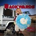 T-Yung - Aging BackWards mixtape cover art