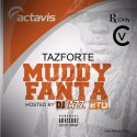 Tazforte - Muddy Fanta mixtape cover art