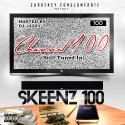 Skeenz 100 - Channel 100 (Still Tuned In) mixtape cover art