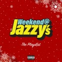 Weekend At Jazzy's The Playlist 2 mixtape cover art