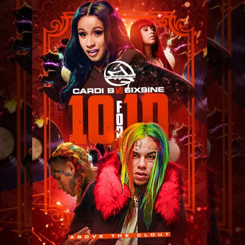Cardi B Mixtape: Cardi B Vs. 6ix9ine -10 For 10 (Above The Clout) Hosted By