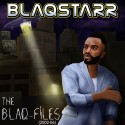 Blaqstarr - The Blaq-Files EP (2002 - 2006) mixtape cover art
