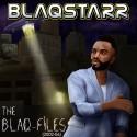 Blaqstarr - The Blaq-Files EP (2002 - 2006) mixtape cover art