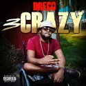 Big Dreco - 3 Crazy mixtape cover art
