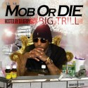 Big Trill - Mob Or Die mixtape cover art