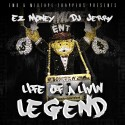 EZ Money - Life Of A Livin' Legend mixtape cover art