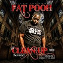 Fat Pooh - The Clean Up mixtape cover art