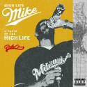 HighLife Mike - Taste Of The High Life mixtape cover art