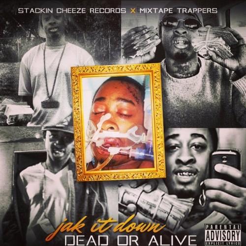Jak It Down – Dead Or Alive