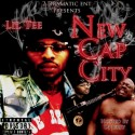 Lil Tee - New Cap City mixtape cover art
