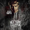 Mixtape Trappin' (Hosted By Kap G) mixtape cover art
