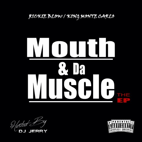 DJ Jerry – Monte Carlo & Rickie Blow – Mouth & Da Muscle