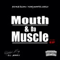 Monte Carlo & Rickie Blow - Mouth & Da Muscle mixtape cover art